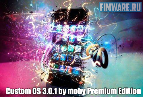 Custom OS 3.0.1 by moby Premium Edition