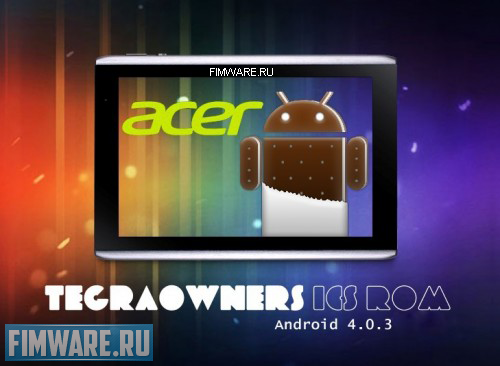 Acer Iconia Tab A500 Ice Cream Sandwich AOSP v96 [A...